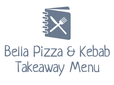Bella Pizza & Kebab Takeaway Menu