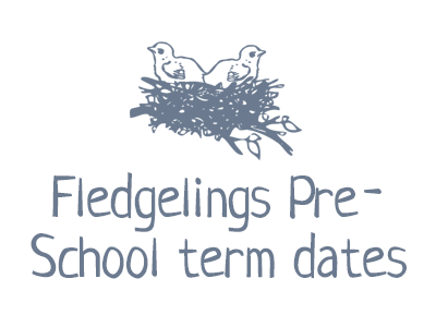 Fledgelings Pre-School term dates